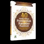 40 Hadits Pilihan Pembentuk Karakter Muslimah