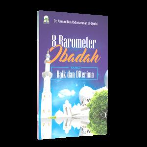 8 Barometer Ibadah Yang Baik & Diterima