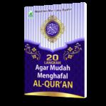 20 Langkah Agar Mudah Menghafal Al-Qur'an