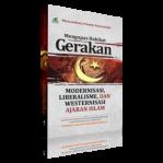 Mengupas Gerakan Modernisasi, Liberalisasi,Dan Westernisasi Ajaran Islam
