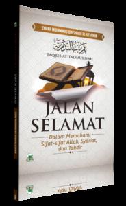 Jalan Selamat Dalam Memahami Sifat-Sifat Allah,Syariat dan Takdir