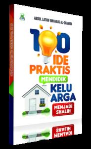 100 Ide Praktis Mendidik Keluarga Menjadi Shalih
