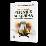 Kiat Kiat Meraih Petunjuk Al-Quran Dan Faktor-faktor Penghalangnya