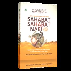 Jejak Perjuangan dan Keteladanan SAHABAT-SAHABAT NABI