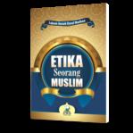 Etika Seorang Muslim