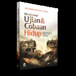 Menghadapi Ujian Dan Cobaan Hidup dalam bimbingan al-qur'an dan As-sunnah