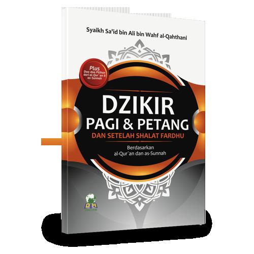 DZIKIR PAGI & PETANG Dan Setelah Shalat Fardhu